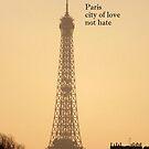 Paris love not hate by graceloves