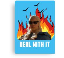 DaenerysTargaryen - Deal with it Canvas Print