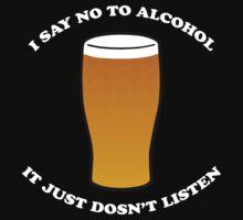 I Say No to Alcohol T-Shirt