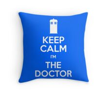 Keep Calm I'm The Doctor Throw Pillow