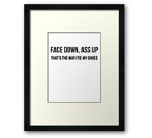 Face down, Ass up Framed Print