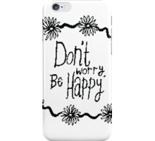 Don't Worry, Be Happy Daisy iPhone Case/Skin