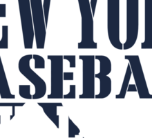 ALL I CARE ABOUT IS NEW YORK YANKEES BASEBALL Sticker