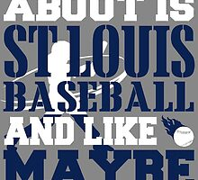 ALL I CARE ABOUT IS ST LOUIS BASEBALL by fancytees