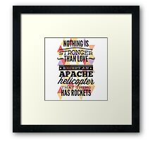 Nothing Is Stronger Than Love Framed Print