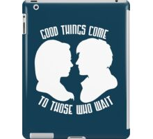 Good Things Come to Those Who Wait iPad Case/Skin