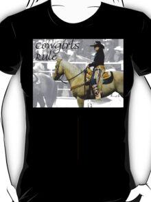 T - Cowgirls Rule T-Shirt