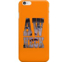 Aw heck. iPhone Case/Skin