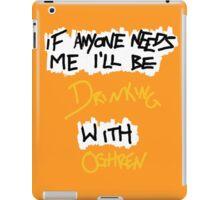 If Anyone Needs Me - Oghren iPad Case/Skin