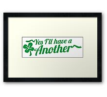 Yes I'll have another with shamrock Clover St Patrick's day design Framed Print