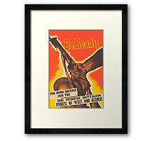 Be Ready, WWII Framed Print