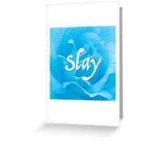"""Slay"" on Blue Flower Greeting Card"