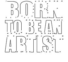BORN TO BE AN ARTIST (DOT TO DOT) by kerryward