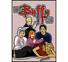 The Buffy Club Photographic Print