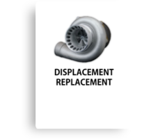 Replacement Displacement  Canvas Print