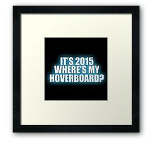 Where's My Hoverboard? Framed Print