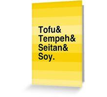 Tofu & Tempeh & Seitan & Soy. Greeting Card