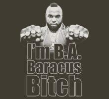 I'm B.A. Baracus B*tch by Saph