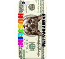 Everyday I'm hustlin' (cat version) iPhone Case/Skin