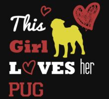 This Girl Loves Her Pug - T-Shirts & Hoodies by awesomearts