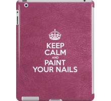 Keep Calm and Paint Your Nails - Glossy Pink Leather iPad Case/Skin