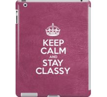 Keep Calm and Stay Classy - Glossy Pink Leather iPad Case/Skin