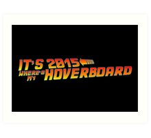 Where's My Hoverboard 2 Art Print
