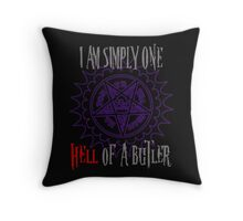 Simply one hell of a butler Throw Pillow
