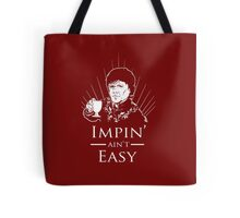 Impin' Ain't Easy - Game of Thrones Shirt Tote Bag