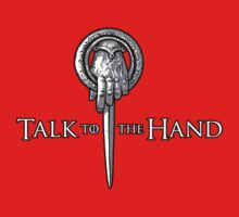 Talk to the Hand- Game of Thrones Shirt Kids Clothes