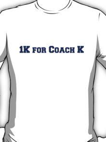 1K for Coach K T-Shirt