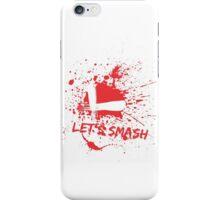 Let's Smash iPhone Case/Skin