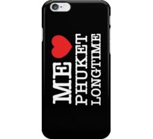 ME LOVE PHUKET LONGTIME iPhone Case/Skin