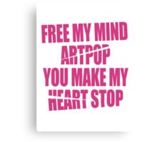 Free my mind, ARTPOP Canvas Print