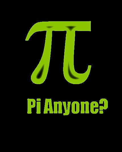 Pi Anyone? by LasTBreatH