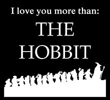 I Love You More Than THE HOBBIT by CraftyCreepers