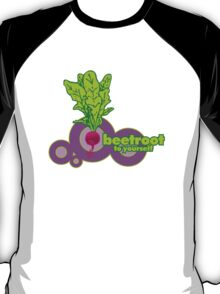 beetroot to yourself T-Shirt