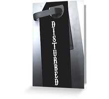 DO NOT 'DISTURBED' Greeting Card