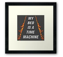 My Bed Is A Time Machine Framed Print