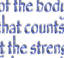 "Tolkien, ""It is not the strength of the body that counts, but the strength of the spirit."" Sticker"