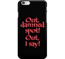 Shakespeare, LADY MACBETH. Out, damned spot! out, I say! Theater, BLACK iPhone Case/Skin