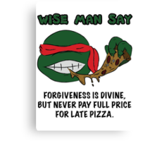 Wise Man Say - Rude Canvas Print