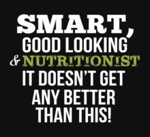 Smart Good Looking Nutritionist T-shirt T-Shirt