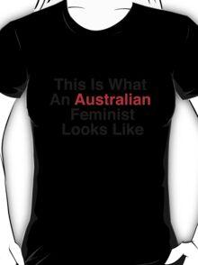 This Is What An Australian Feminist Looks Like T-Shirt