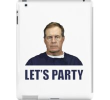 """Let's Party"" - New England Patriots coach Bill Belichick iPad Case/Skin"