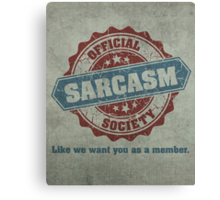 Official Sarcasm Society Recruitment Humor Poster Canvas Print