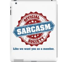Official Sarcasm Society Recruitment Humor Poster iPad Case/Skin
