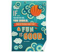 Fun Is Good. Poster