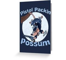 Pistol Packin Possum Greeting Card
