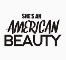 She's an AMERICAN BEAUTY by K Thomson